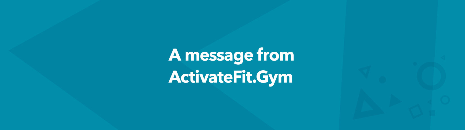 A message from ActivateFit.Gym